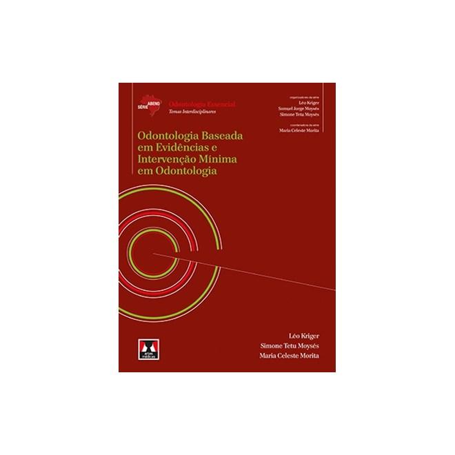 Livro - Odontologia Baseada em Evidências e Intervenção Mínima em Odontologia - Série Abeno - Kriger @@