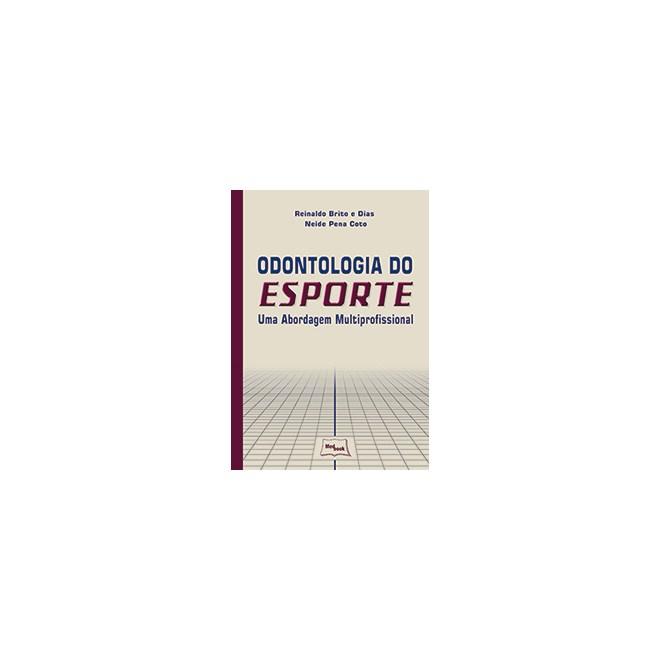 Livro - Odontologia do Esporte - Uma Abordagem Multiprofissional - Dias