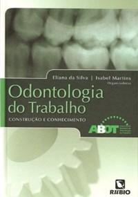 Livro Odontologia do Trabalho Construcao e Conhecimento ABOT Sil