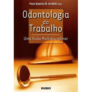 Livro - Odontologia do Trabalho - Mello