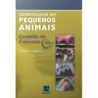 Livro - Odontologia em Pequenos Animais - Consulta em 5 minutos - Lobprise ***