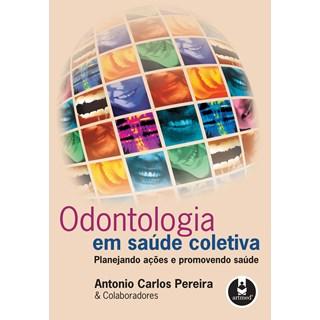 Livro - Odontologia em Saúde Coletiva - Pereira