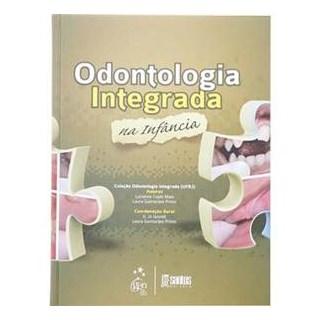 Livro - Odontologia Integrada na Infância - Maia