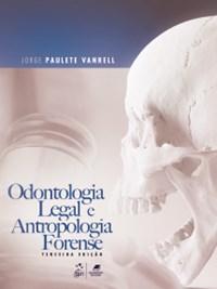Livro Odontologia Legal e Antropologia Forense Vanrell