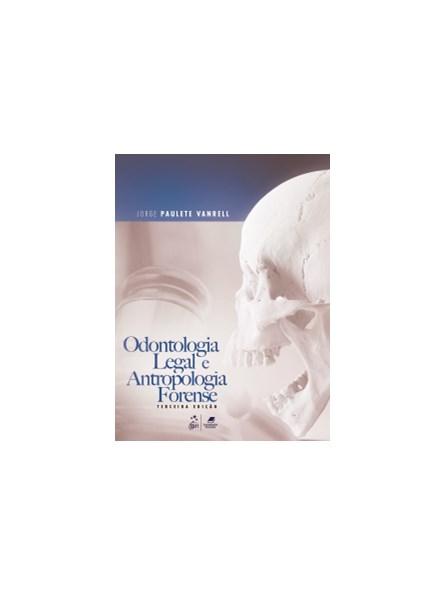 Livro - Odontologia Legal e Antropologia Forense - Vanrell