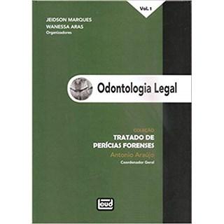 Livro - Odontologia Legal - vol 1 - Coleção Tratado de Perícias Forenses - Marques
