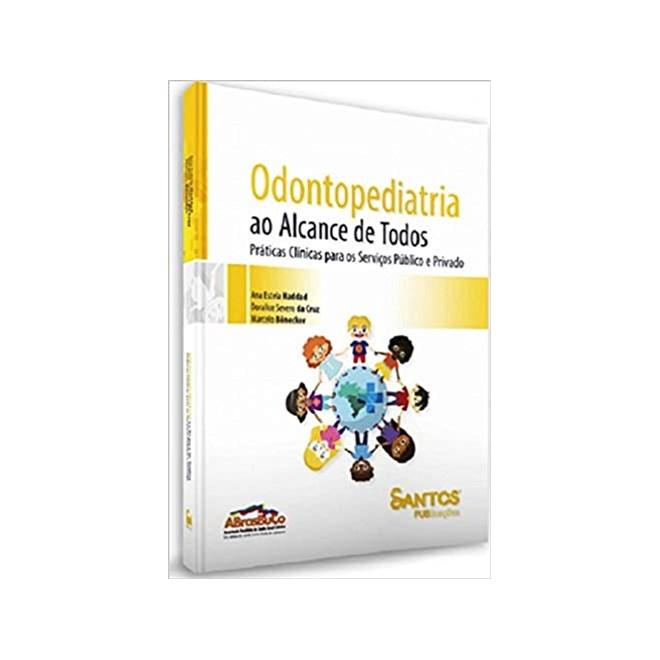 Livro - Odontopediatria ao Alcance de Todos - Haddad - Santos Pub