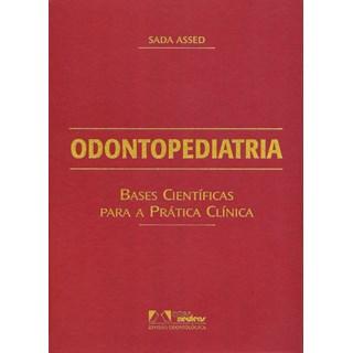 Livro - Odontopediatria: Bases para a Prática Clínica - Assed