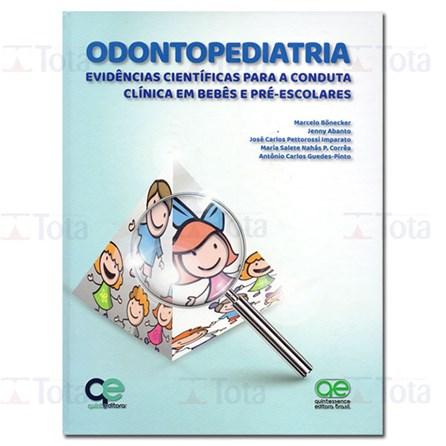Livro - Odontopediatria: Evidências Científicas para a Conduta Clínica em Bebês e Pré-escolares - Bonecker