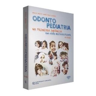 Livro - Odontopediatria na Primeira Infância - Uma Visão Multidisciplinar - Pires