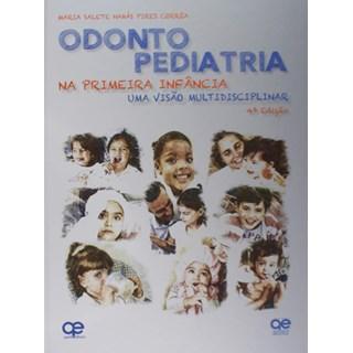 Livro - Odontopediatria na Primeira Infância - Uma Visão Multidisciplinar - Pires - Santos