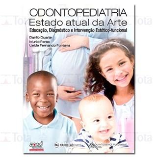 Livro - Odontopediatria: O Estado Atual da Arte - Educação, Diagnóstico e Intervenção Estético Funcional - Feres