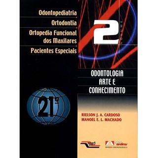 Livro - Odontopediatria, Ortodontia, Ortopedia Funcional dos Maxilares e Pacientes Especiais Odontologia Arte e Conhecimento Vol 2 - Cardoso
