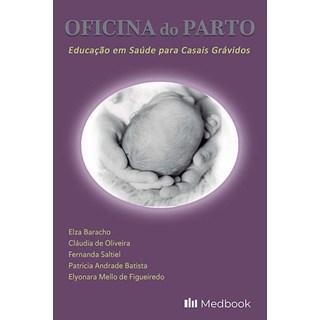 Livro Oficina do Parto - Baracho - Medbook