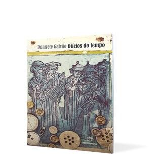 Livro - Oficios do Tempo - Galvão - Positivo