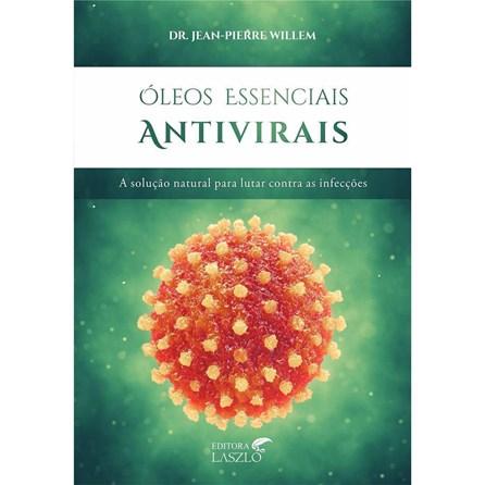 Livro - Óleos Essenciais Antivirais - Willem
