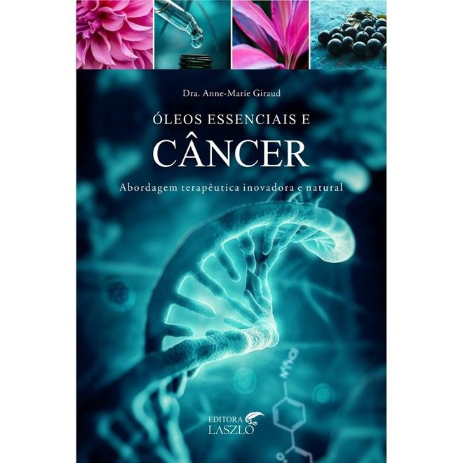 Livro - Óleos Essenciais e Câncer - Giraud