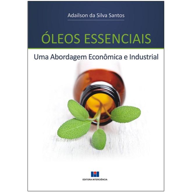 Livro - Óleos Essenciais - Uma Abordagem Econômica e Industrial - Santos