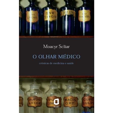 Livro - Olhar Médico, O - Scliar