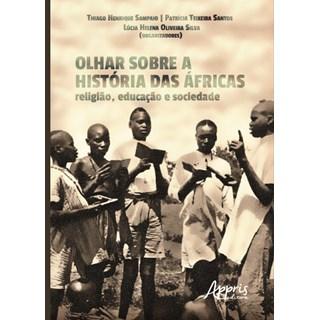 Livro - Olhar Sobre a História das Áfricas: Religião, Educação e Sociedade - Santos