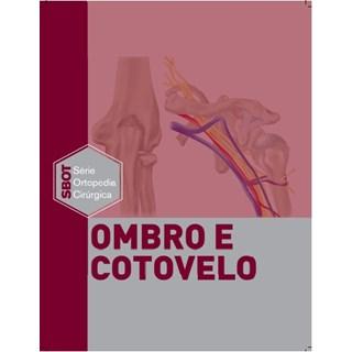 Livro - Ombro e Cotovelo - Série Técnicas Cirúrgicas em Ortopedia - SBOT TF