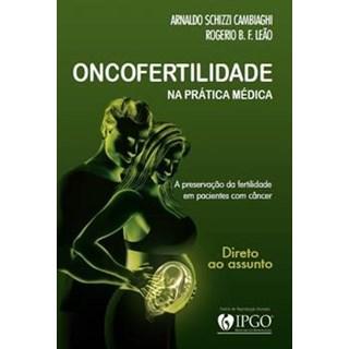 Livro - Oncofertilidade na Prática Médica - Cambiaghi