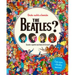 Livro - Onde está a Banda The Beatles Encontre o Quarteto mais famoso de Liverpoll