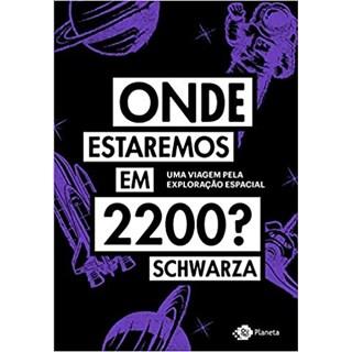 Livro - Onde Estaremos em 2020 - Schwarza - Planeta