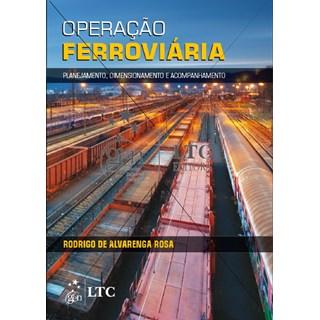 Livro - Operação Ferroviária: Planejamento, Dimensionamento e Acompanhamento - Rosa