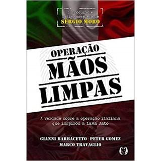 Livro - Operação Mãos Limpas: A Verdade Sobre a Operação Italiana que Inspirou a Lava Jato