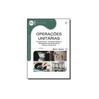 Livro - Operações Unitárias: fundamentos, transformações e aplicações dos fenômenos físicos e químicos - Matos