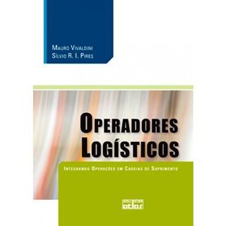 Livro - Operadores Logísticos: Integrando Operações em Cadeias de Suprimento - Pires