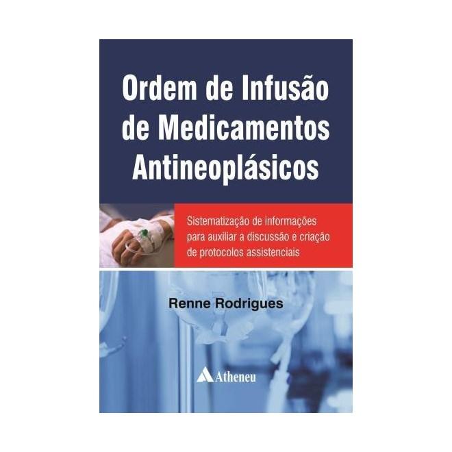Livro - Ordem de Infusão de Medicamentos Antineoplásicos - Rodrigues