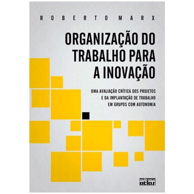 Livro - Organização do Trabalho Para a Inovação - Marx