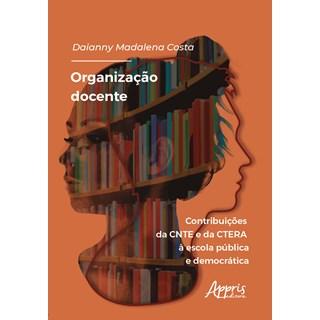 Livro -  Organização Docente: Contribuições da CNTE e da CTERA à Escola Pública e Democrática