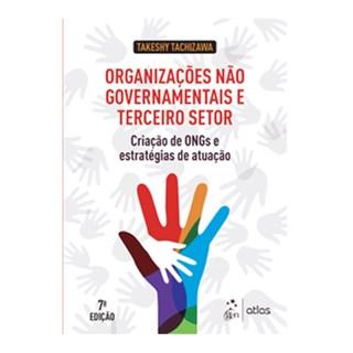 Livro - Organizações Não Governamentais e Terceiro Setor: Criação de ONGs e Estratégias de Atuação - Tachizawa