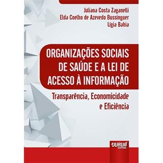 Livro - Organizações Sociais de Saúde e a Lei de Acesso à Informação - Zaganelli - Juruá