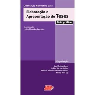 Livro - Orientação Normativa para Elaboração e Apresentação de Teses - Guia Prático - Ferreira