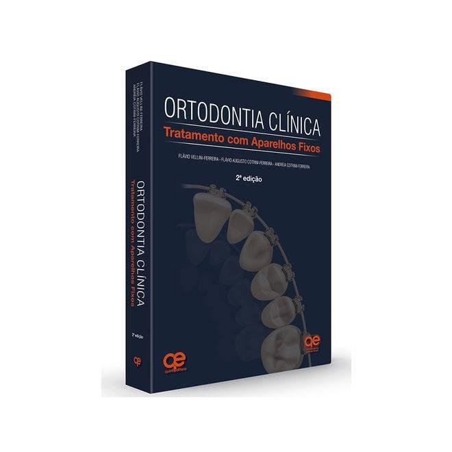 Livro - Ortodontia Clínica: Tratamento com Aparelhos Fixos - Vellini - Santos