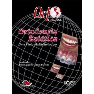 Livro - Ortodontia Estética: Uma Visão Multidisciplinar - Cotrim-Ferreira