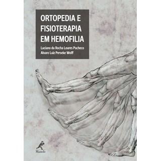 Livro - Ortopedia e Fisioterapia em Hemofilia - Pacheco