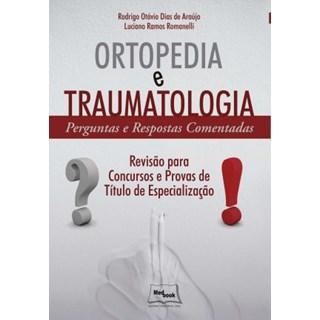 Livro Ortopedia e Traumatologia Perguntas e Respostas Comentadas - Araujo - Medbook