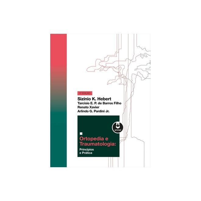 Livro - Ortopedia e Traumatologia: Princípios e Prática - Hebert