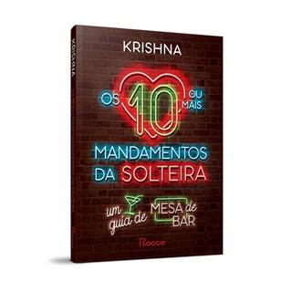 Livro Os 10 ou Mais Mandamentos da Solteira - Krishna - Rocco