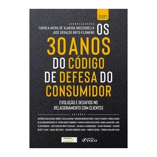 Livro - OS 30 ANOS DO CÓDIGO DE DEFESA DO CONSUMIDOR: EVOLUÇÃO E DESAFIOS NO RELACIONAMENTO COM CLIE