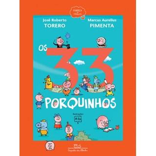 Livro - Os 33 Porquinhos (Nova Edição) - Torero