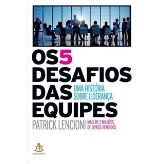 Livro - Os 5 Desafios Das Equipes - Lencioni