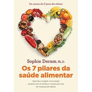 Livro Os 7 Pilares da Saúde Alimentar - Deram - Sextante - Pré-Venda