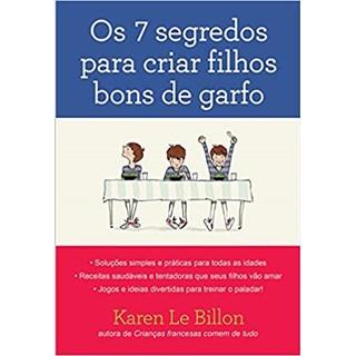 Livro - Os 7 Segredos para Criar Filhos Bons de Garfo - Billon