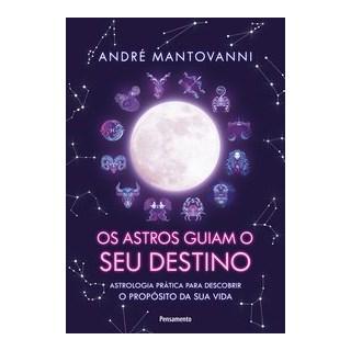 Livro - Os Astros Guiam seu Destino - Mantovanni 1º edição